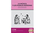 """""""La música y los pueblos indígenas"""""""